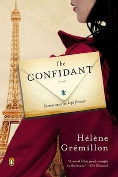 The Confidant: A Novel by Helene Gremillon, http://www.amazon.com/dp/0143121561/ref=cm_sw_r_pi_dp_MJIHtb0BBB9286Q0