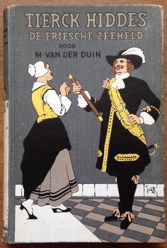Tierck Hiddes de Friesche Zeeheld, geschreven door M. van Duin (pseudoniem voor M van der Staal, geb Akkerwoude 1879), uitgeven door uitgeverij Kok te Kampen, 1932. Boekomslag getekend door Johan Coenraad Braakensiek.