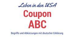 Couponing ABCCouponing in den USA von A - Z Finde in dieser Liste alle wichtigen Begriffe und Abkürzungen, zum #couponing in den USA, mit deutscher Erklärung. https://lebenindenusa.com/couponing-abc/ #lebenindenusa