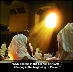 GOD speaks in the silence of HEART. Listening is the beginning of Prayer