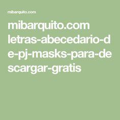 mibarquito.com letras-abecedario-de-pj-masks-para-descargar-gratis