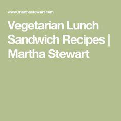 Vegetarian Lunch Sandwich Recipes | Martha Stewart