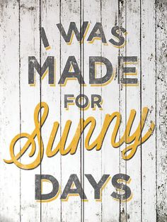 Take a look at this 'I Was Made for Sunny Days' Wall Art on zulily today! Pool Signs, Beach Signs, Backyard Signs, Backyard Landscaping, Inspirierender Text, Spring Quotes, Funny Summer Quotes, Summer Signs, Paz Interior