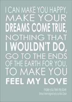 Images for bob dylan quotes on love words pinterest bob make you feel my love song lyric quote adele bob dylan print poster quote a3 stopboris Choice Image