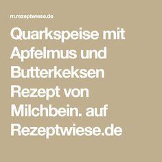Quarkspeise mit Apfelmus und Butterkeksen Rezept von Milchbein. auf Rezeptwiese.de