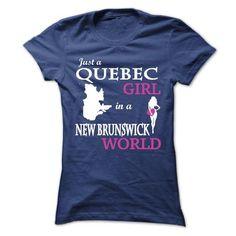 Just a Quebec - New BrunSwick V^3^ - #gift ideas #grandma gift. BUY NOW => https://www.sunfrog.com/LifeStyle/Just-a-Quebec--New-BrunSwick-V3-Ladies.html?id=60505