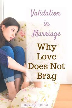 Validation in Marriage: Why Love Does Not Brag in Marriage - Hope Joy in Christ