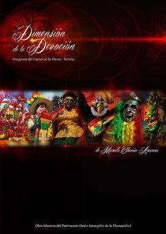 Dimensión de la Devoción - Es el título del libro fotográfico que se adentra en la magnificencia de una fiesta hecha devoción hacia la hermosa Virgen del Socavón de Oruro - Bolivia