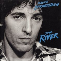 It's Hard To Be A Saint In The City: Dischi: The River (1980) - Bruce Springsteen