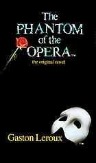 The Phantom of the Opera: The Original Novel Gaston Leroux 0060809248 9780060809249 This thrilling novel and its many adaptations have captured the imaginations of countless audiences throughout the century. 100 Best Books, 100 Books To Read, Great Books, Paris Opera House, Gaston Leroux, Horror Fiction, Fiction Books, Singing Career, Phantom Of The Opera