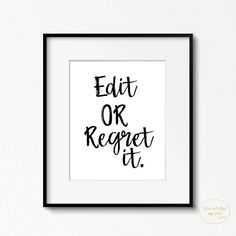 Edit or Regret It Printable  • 24x30, 16x20, 8x10 , A4 , and 5x7- High-Resolution JPG Files (Instant Downloads) You receive ALL these files. Digital Printable Sign - Instant Download. This is a digital print. You will receive a digital file only. No physical item will be sent.