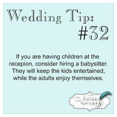 #Wedding Tip: Hire a babysitter to keep young guests entertained and adults free
