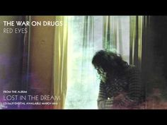 """▶ The War On Drugs - """"Red Eyes"""" (Official Audio) - YouTube"""
