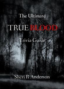 Think you know everything about True Blood? Put your knowledge to the test with The Ultimate TRUE BLOOD Trivia Guide By Sheri R Anderson. Click Here to buy this eBook: http://www.kobobooks.com/ebook/The-Ultimate-TRUE-BLOOD-Trivia/book-K6egl4vVOUypf_-YY-DOng/page1.html?s=Yu0lIXMykU-VUpePo46F3g=7#