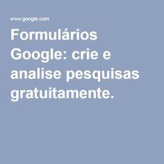 Formulários Google: crie e analise pesquisas gratuitamente.