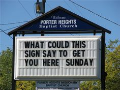 """What could this sign say to get you here Sunday?"""