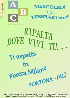 RIPALTA DOVE VIVI TU ... MERCOLEDI' 17 FEBBRAIO 2016 #PIAZZA #MILANO A #TORTONA DALLE 8:00 ALLE 12:30