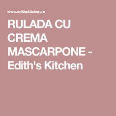 RULADA CU CREMA MASCARPONE - Edith's Kitchen