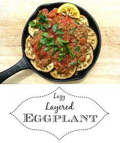 Lazy Layered Eggplant - Grok Grub - Paleo Recipes and Living Paleo Whole 30, Whole 30 Recipes, Paleo Recipes, Real Food Recipes, Paleo Food, Free Recipes, Paleo Dinner, Dinner Recipes, A Food