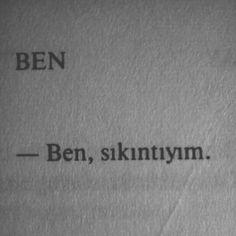 -Ben, sıkıntıyım.