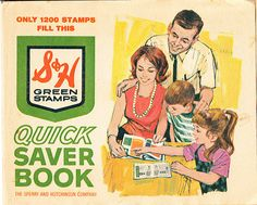 S Green Stamps ~ I got to lick them and stick them in the books.