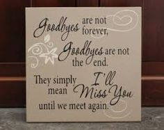 I'll miss you,until we meet again....