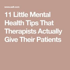 Therapy is a great way to learn mental health tips for your unique situation. But since it isn't always accessible, we asked therapists for their best advice. Mental Health Diagnosis, Mental Health Awareness, Feeling Depressed, Feeling Overwhelmed, Health Advice, Health And Wellness, Health Resources, Health Articles, Life Advice
