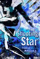 """Shooting Star"" By: Fredrick L. McKissack; Teen Fiction - MCK http://evergreen.noblenet.org/eg/opac/record/2717845?locg=59"