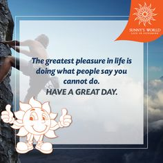 The Greatest Pleasure In Life Is Doing What People Say You Cannot Do. Have A Great Day! #SunnysWorld #Pune #Resort #Entertainment #MotivationalMorning