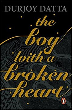 The Boy with a Broken Heart By Durjoy Datta free download pdf ebook. Read online for free or study online the complete The Boy with a Broken Heart kindle.