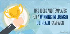 Tips, Tools, and Templates for a Winning Influencer Outreach Campaign