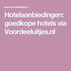 Hotelaanbiedingen: goedkope hotels via Voordeeluitjes.nl