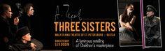 Three Sisters: Maly Drama Theater of St. Petersburg ArtsEmerson Production Boston MA