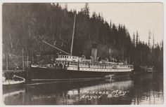 """ANYOX, BC - Photo postcard showing the C. """"Princess May"""" docked at what is now the ghost town of Anyox, which was abandoned in Canadian Pacific Railway, Military Men, Boat Plans, Photo Postcards, Ghost Towns, Historical Photos, British Columbia, West Coast, Abandoned"""