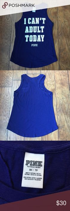 🇺🇸PINK Racerback Tank EUC 'I Can't Adult Today' Tank. Who can relate to this?? 🙋🏼 This is a striking shade of dark royal blue. Love! It's an XS, but has a lot of stretch. Reasonable offers welcome. 20% off bundles! PINK Victoria's Secret Tops Tank Tops