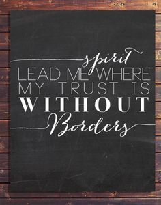 Spirit Lead Me Where My Trust is Without Borders; Oceans