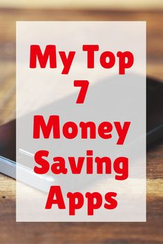 My Top 7 Money Saving Apps