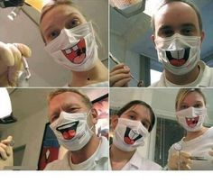 Dental masks  ...this would be so funny to start out with regular mask and while they have their eyes closed switch!