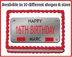 License Plate Edible Teen 16th Birthday by mycaketopperdesigns  https://www.birthdays.durban