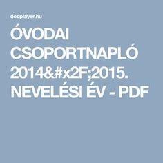 ÓVODAI CSOPORTNAPLÓ 2014/2015. NEVELÉSI ÉV - PDF