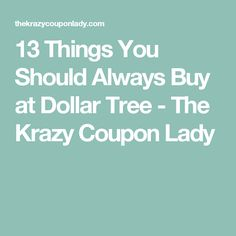 13 Things You Should Always Buy at Dollar Tree - The Krazy Coupon Lady