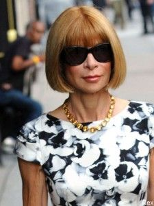 My Rock Star of all Rock Stars!! Anna Wintour, Vogue editor-in-chief