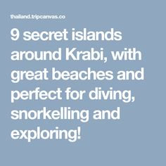 9 secret islands around Krabi, with great beaches and perfect for diving, snorkelling and exploring!