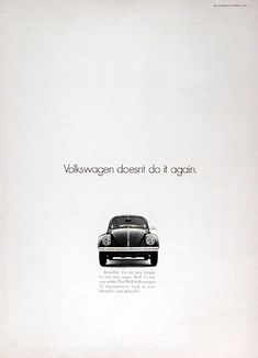 1969 VW Beetle vintage ad. Volkswagen doesn't do it again. Beautiful. It's not any longer. It's not any lower. And it's not any wider. The 1969 Volkswagen. 13 improvements. Ugly as ever. Beautiful. Just beautiful.