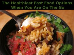 18 of the healthiest fast food options, for when you are on the go and don't want to sabotage your diet! Includes fat content and calories too.