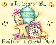 You are my cup of tea and chocolate chip in the cookie, my beautiful friend. Love and hugs to you. XOXO's
