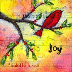 """Joy"" art print by Paulette Insall. She is having a virtual art show on and teaches painting in her Oregon studio. Wish I lived closer, I would love to take a class! Art Journal Pages, Art Journaling, Virtual Art, Bird Artwork, Art Journal Techniques, Winter Art, Art Journal Inspiration, Christmas Art, Doodle Art"