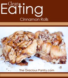 Clean Eating Cinnamon Rolls... I am so going to try these!! Cinnamon Rolls made with NO BUTTER OR SUGAR??!! My diet says THANK YOU!!