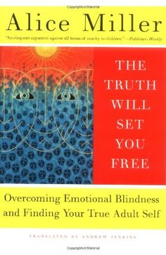 Bestseller Books Online The Truth Will Set You Free: Overcoming Emotional Blindness and Finding Your True Adult Self Alice Miller, Andrew Jenkins $10.2  - http://www.ebooknetworking.net/books_detail-0465045855.html