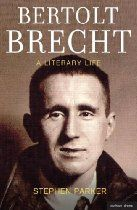 Bertolt Brecht: A Literary Life (Biography and Autobiography) By Stephen Parker - This first English language biography of Bertolt Brecht (1898-1956) in two decades paints a strikingly new picture of one of the twentieth century's most controversial cultural icons.  Drawing on letters, diaries and unpublished material, including Brecht's medical records, Parker offers a rich and enthralling account of Brecht's life and work, viewed through the prism of the artist.